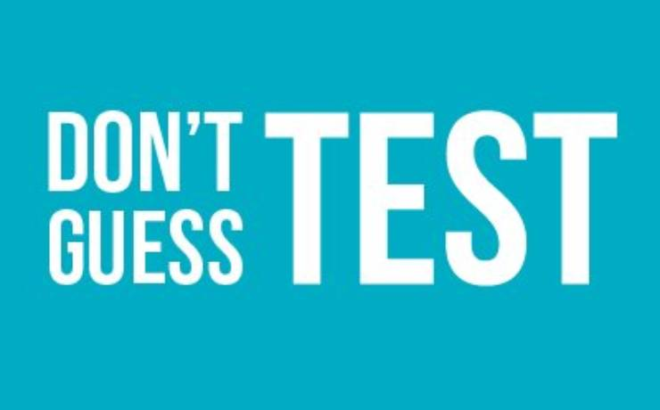 Protect Yourself. Don't Guess, Get A Test